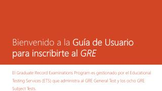 Bienvenido a  la  Guía de Usuario para inscribirte al  GRE