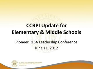 CCRPI Update for  Elementary & Middle Schools