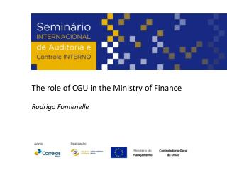 The role of CGU in the Ministry of Finance Rodrigo  Fontenelle