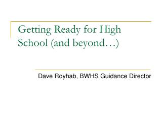 Getting Ready for High School (and beyond�)