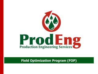 Field Optimization Program (FOP)