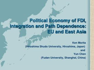 Political Economy of FDI, Integration and Path Dependence:  EU and East Asia