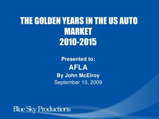 THE GOLDEN YEARS IN THE US AUTO MARKET 2010-2015