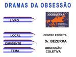 DRAMAS DA OBSESS O