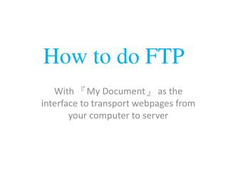 How to do FTP