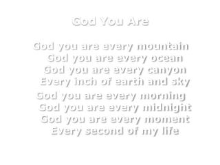 God You Are