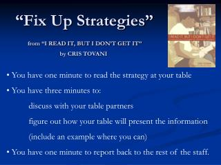 You have one minute to read the strategy at your table  You have three minutes to: