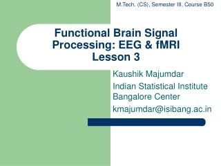 Functional Brain Signal Processing: EEG & fMRI Lesson 3