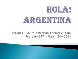 Hola !  ARGENTINA