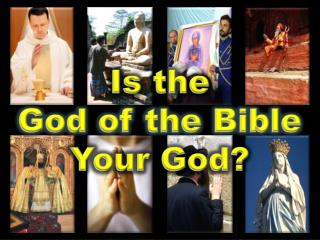 Is the God of the Bible Your God?