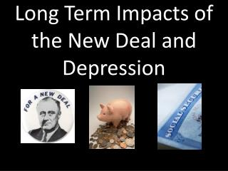Long Term Impacts of the New Deal and Depression