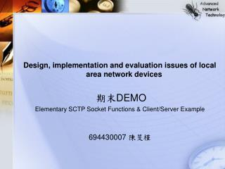 Design, implementation and evaluation issues of local area network devices 期末 DEMO