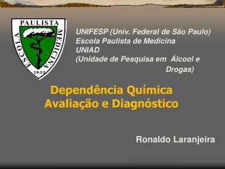 UNIFESP (Univ. Federal de São Paulo) Escola Paulista de Medicina