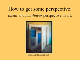 How to get some perspective: linear  and  non-linear  perspective in art.