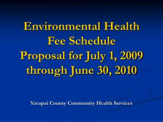 Environmental Health Fee Schedule Proposal for July 1, 2009 through June 30, 2010