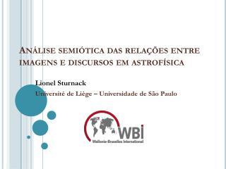 Análise semiótica das relações entre imagens e discursos em  astrofísica