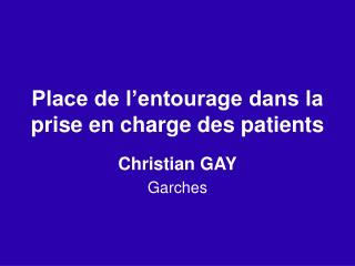 Place de l entourage dans la prise en charge des patients