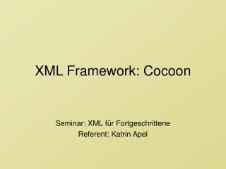 XML Framework: Cocoon