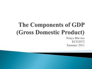 The Components of GDP (Gross Domestic Product)