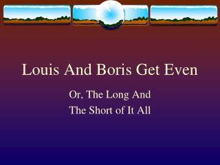 Louis And Boris Get Even