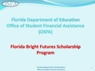Florida  Department of Education Office of Student Financial Assistance  (OSFA)