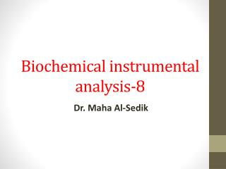 Biochemical  instrumental analysis-8