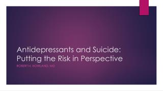 Antidepressants and Suicide: Putting the Risk in Perspective