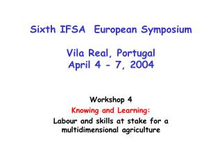 Sixth IFSA  European Symposium Vila Real, Portugal April 4 - 7, 2004