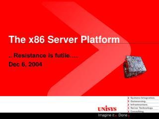 The x86 Server Platform