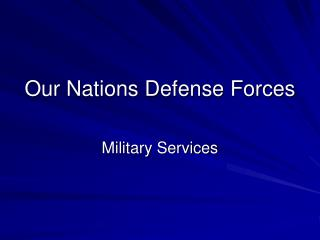Our Nations Defense Forces