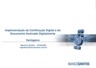 Implementação da Certificação Digital e do Documento Assinado Digitalmente Vantagens