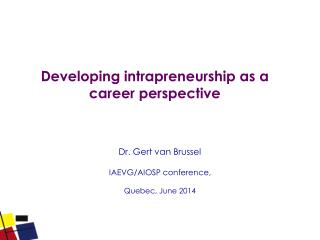 Developing  intrapreneurship as a  career perspective