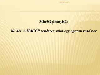 Minőségirányítás 10. hét: A HACCP rendszer, mint egy ágazati rendszer