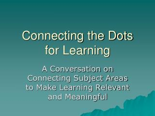 Connecting the Dots for Learning