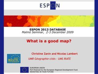ESPON 2013 DATABASE Malm� Seminar,  2-3 December 2009