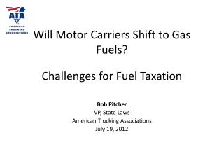 Will Motor Carriers Shift to Gas Fuels?