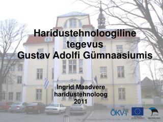 Haridustehnoloogiline tegevus Gustav Adolfi Gümnaasiumis