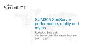 SUM305 XenServer performance, reality and myths