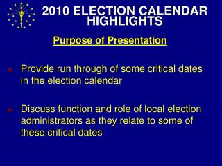 2010 ELECTION CALENDAR HIGHLIGHTS