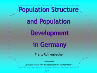 Population Structure  and Population  Development   in Germany