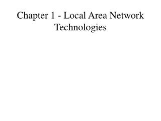 Chapter 1 - Local Area Network Technologies