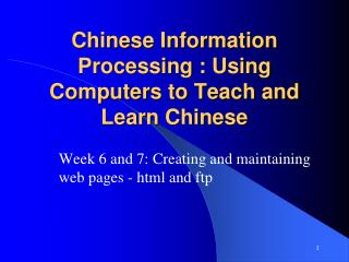 Chinese Information Processing : Using Computers to Teach and Learn Chinese