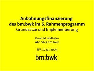Anbahnungsfinanzierung  des bm:bwk im 6. Rahmenprogramm Grundsätze und Implementierung
