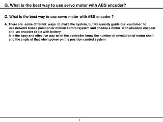 Q .  What is the  best  way to use servo motor with ABS  encoder?