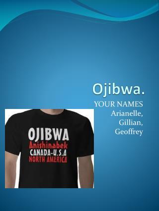 Ojibwa.
