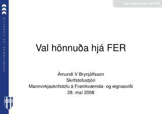 Val hönnuða hjá FER