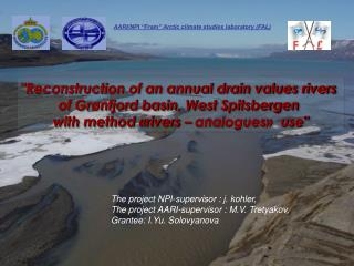 """Reconstruction of an annual drain values rivers  of Grønfjord basin, West Spitsbergen"