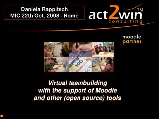 Virtual teambuilding with the support of Moodle and other (open source) tools