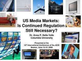 US Media Markets:  Is Continued Regulation  Still Necessary?