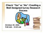Check  Yes  or  No : Creating a Well-Designed Survey Research Process